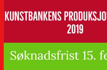 KUNSTBANKENS PRODUKSJONSSTIPEND 2019