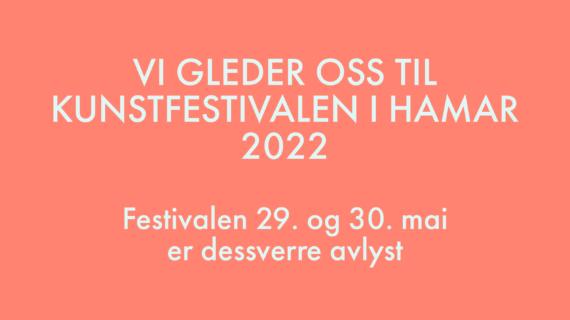 Vi gleder oss til Kunstfestivalen i Hamar 2022