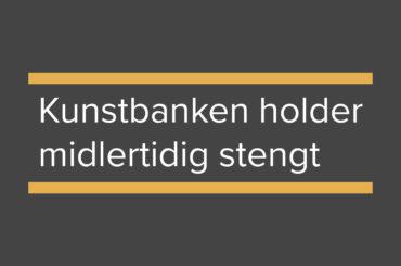 Kunstbanken holder midlertidig stengt